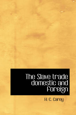 The Slave Trade Domestic and Foreign