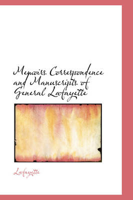 Memoirs Correspondence and Manuscripts of General Lafayette