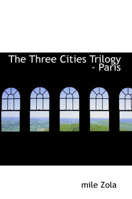 The Three Cities Trilogy - Paris