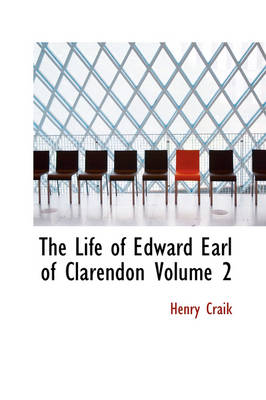 The Life of Edward Earl of Clarendon Volume 2
