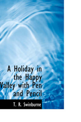 A Holiday in the Happy Valley with Pen and Pencil