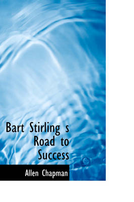 Bart Stirling S Road to Success