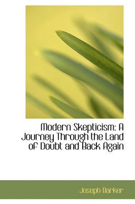 Modern Skepticism: A Journey Through the Land of Doubt and Back Again