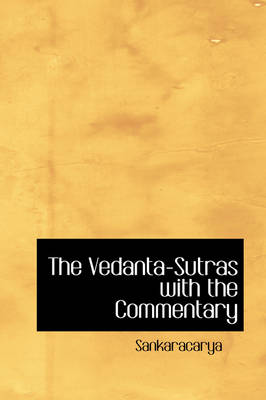 The Vedanta-Sutras with the Commentary
