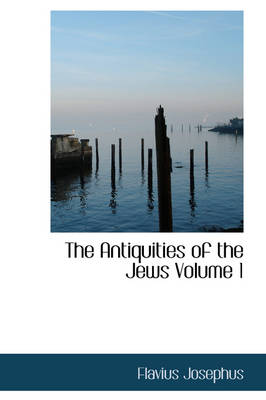 The Antiquities of the Jews Volume 1