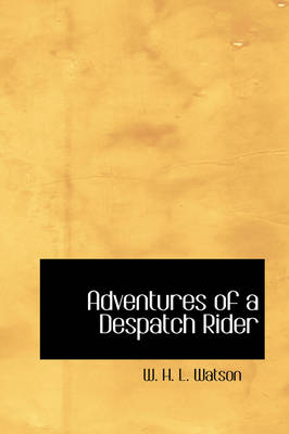 Adventures of a Despatch Rider