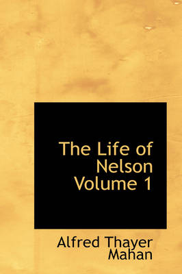 The Life of Nelson Volume 1