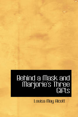 Behind a Mask and Marjorie's Three Gifts