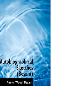 Autobiographical Sketches (Besant)