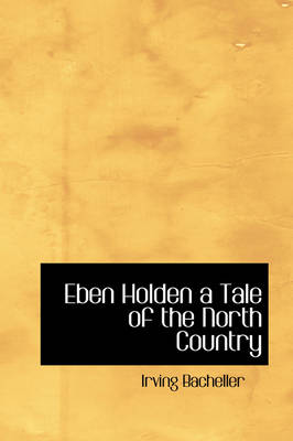 Eben Holden a Tale of the North Country
