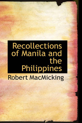 Recollections of Manila and the Philippines
