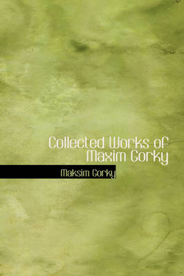 Collected Works of Maxim Gorky