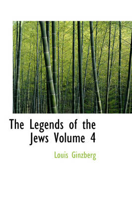 The Legends of the Jews Volume 4