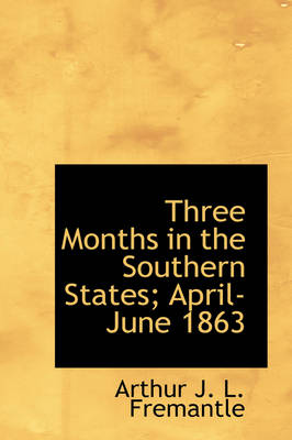Three Months in the Southern States; April-June 1863
