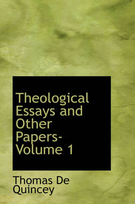 Theological Essays and Other Papers- Volume 1