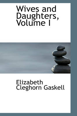 Wives and Daughters, Volume I