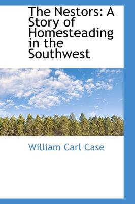 The Nestors: A Story of Homesteading in the Southwest