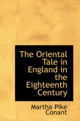 The Oriental Tale in England in the Eighteenth Century