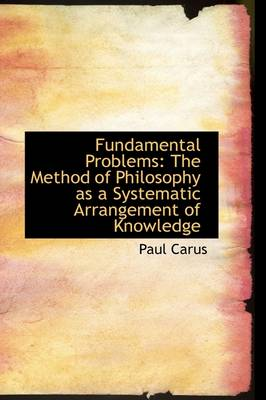 Fundamental Problems: The Method of Philosophy as a Systematic Arrangement of Knowledge