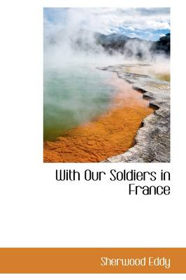 With Our Soldiers in France
