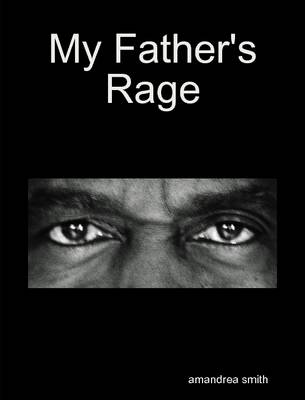 My Father's Rage