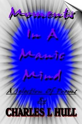 Moments In A Manic Mind