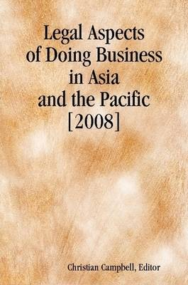 Legal Aspects of Doing Business in Asia and the Pacific [2008]