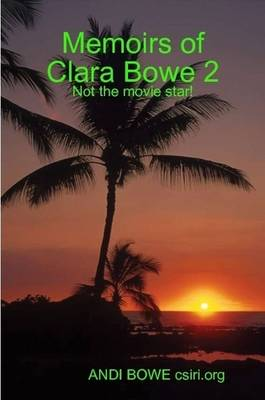 Memoirs of Clara Bowe 2