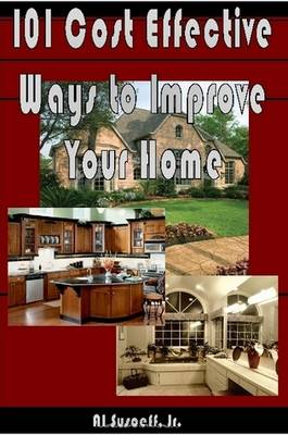 101 Cost Effective Ways to Improve Your Home