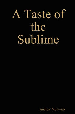A Taste of the Sublime (A Story of Sonnets)