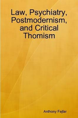 Law, Psychiatry, Postmodernism, and Critical Thomism