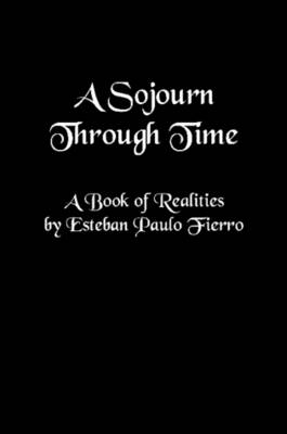 A Sojourn Through Time