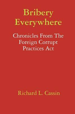 Bribery Everywhere: Chronicles From The Foreign Corrupt Practices Act