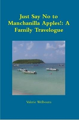 Just Say No to Manchanilla Apples!: A Family Travelogue