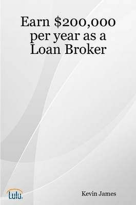 Earn $200,000 Per Year as a Loan Broker