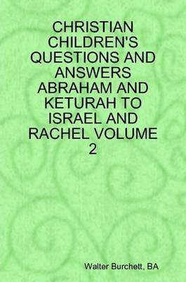 Christian Children's Questions and Answers Abraham and Keturah to Israel and Rachel Volume 2