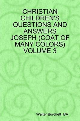Christian Children's Questions and Answers Joseph Coat of Many Colors Volume 3