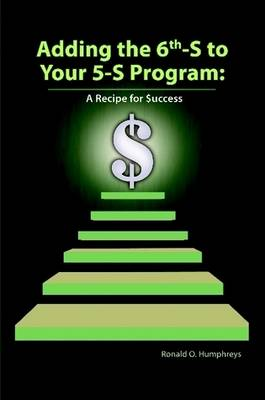 Adding the 6th-S to Your 5-S Program: A Recipe for $uccess