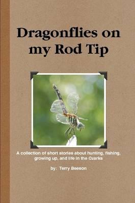 Dragonflies on My Rod Tip