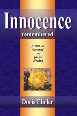 Innocence Remembered, A Path to Personal and Global Healing