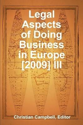Legal Aspects of Doing Business in Europe [2009] III