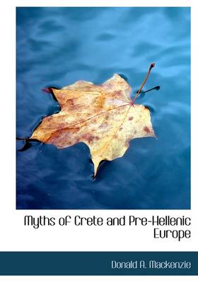 Myths of Crete and Pre-Hellenic Europe