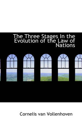 The Three Stages in the Evolution of the Law of Nations