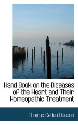 Hand Book on the Diseases of the Heart and Their Homeopathic Treatment
