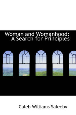 Woman and Womanhood: A Search for Principles
