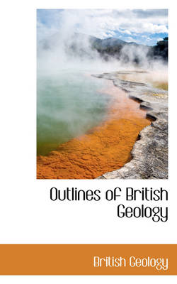 Outlines of British Geology