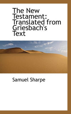 The New Testament: Translated from Griesbach's Text