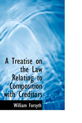 A Treatise on the Law Relating to Composition with Creditors