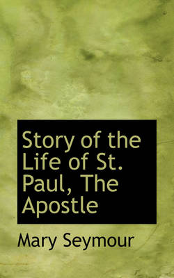 Story of the Life of St. Paul, the Apostle