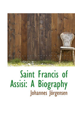 Saint Francis of Assisi: A Biography